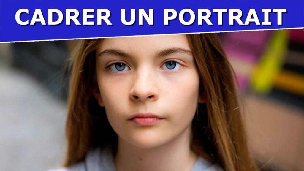 Cadrage photo : Cadrer un portrait